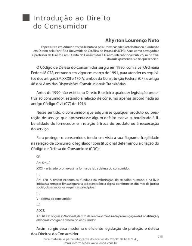 7 Introdução ao Direito do Consumidor Ahyrton Lourenço Neto Especialista em Administração Tributária pela Universidade Cas...