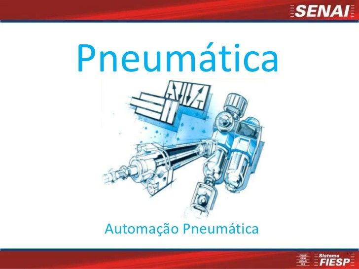 Pneumática Automação Pneumática