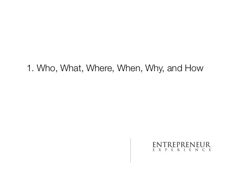 1. Who, What, Where, When, Why, and How