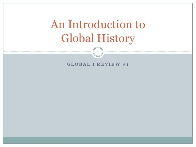 introduction to history of globalisation What history teaches us about globalisation and growth  exports that can be  attributed to the introduction of new goods, the extensive margin,.
