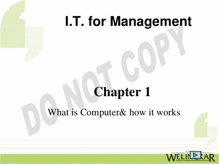 I.T. for Management          Chapter 1What is Computer& how it works