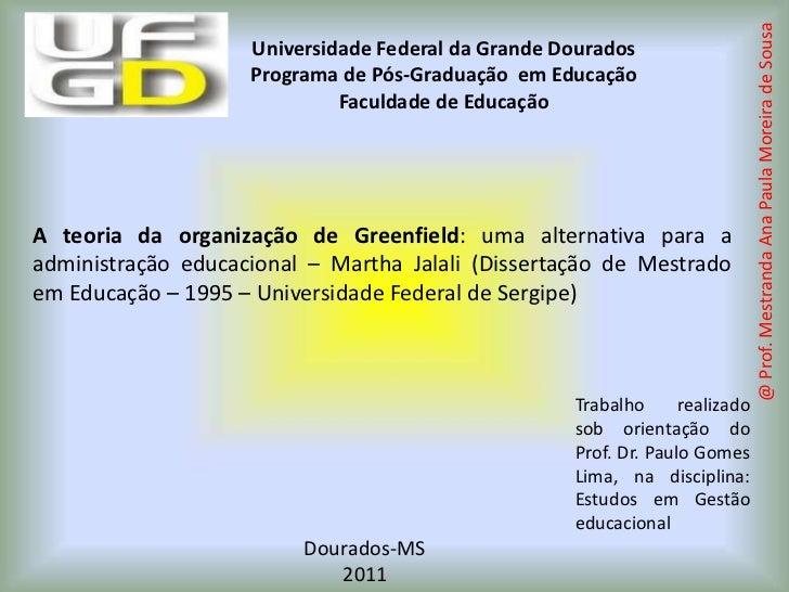 A teoria da organização de Greenfield: uma alternativa para a administração educacional – Martha Jalali (Dissertação de Me...