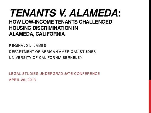 TENANTS V. ALAMEDA:HOW LOW-INCOME TENANTS CHALLENGEDHOUSING DISCRIMINATION INALAMEDA, CALIFORNIAREGINALD L. JAMESDEPARTMEN...