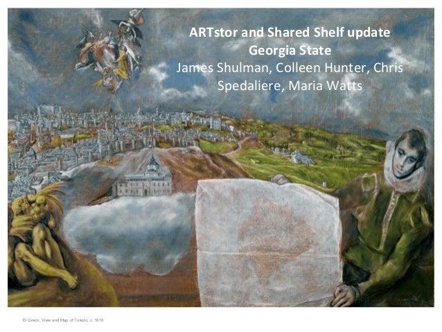 ARTstor and Shared Shelf update                                                       Georgia State                       ...