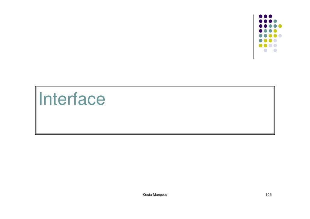 Interface                 Kecia Marques   105