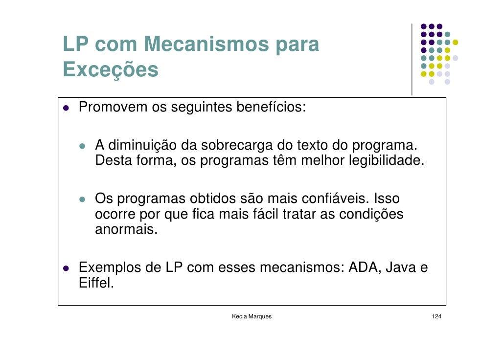 LP com Mecanismos para Exceções  Promovem os seguintes benefícios:     A diminuição da sobrecarga do texto do programa.   ...