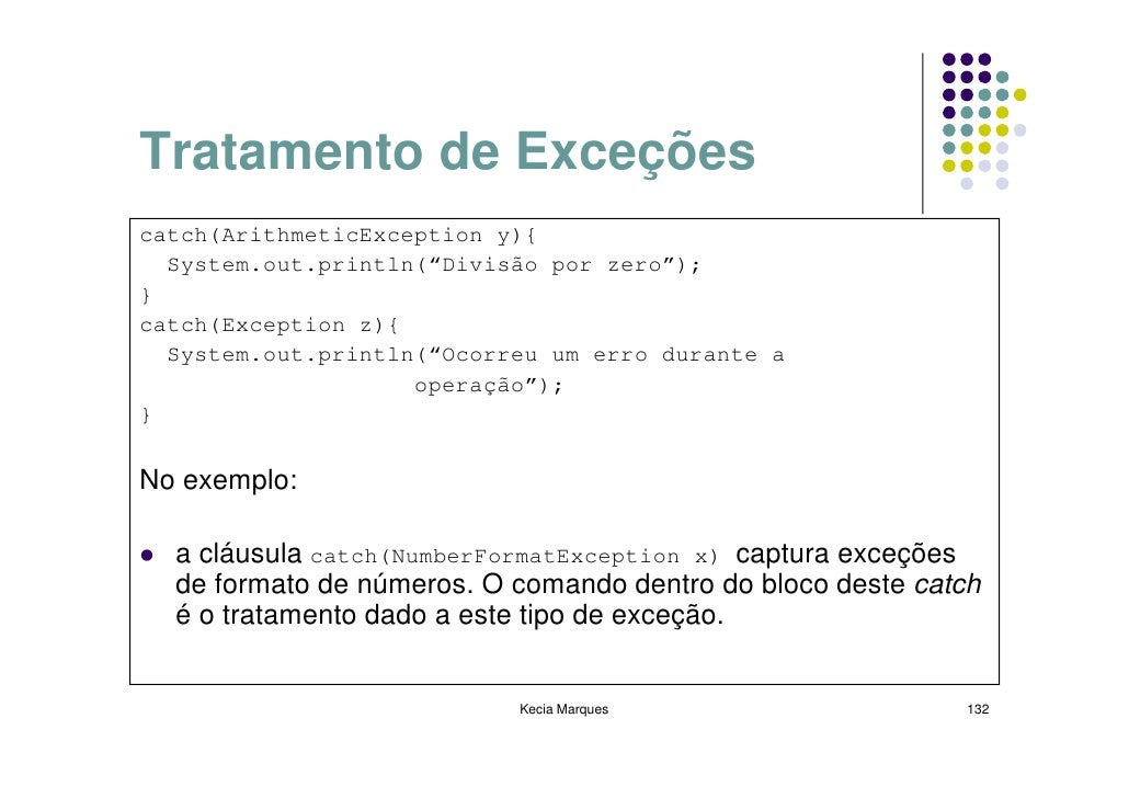 "Tratamento de Exceções catch(ArithmeticException y){   System.out.println(""Divisão por zero""); } catch(Exception z){   Sys..."