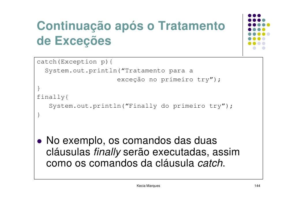 """Continuação após o Tratamento de Exceções catch(Exception p){   System.out.println(""""Tratamento para a                     ..."""