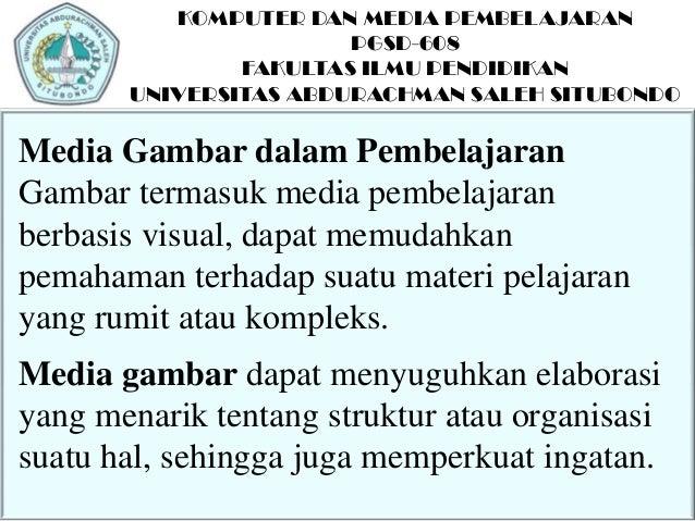 KOMPUTER DAN MEDIA PEMBELAJARANPGSD-608FAKULTAS ILMU PENDIDIKANUNIVERSITAS ABDURACHMAN SALEH SITUBONDOMedia Gambar dalam P...