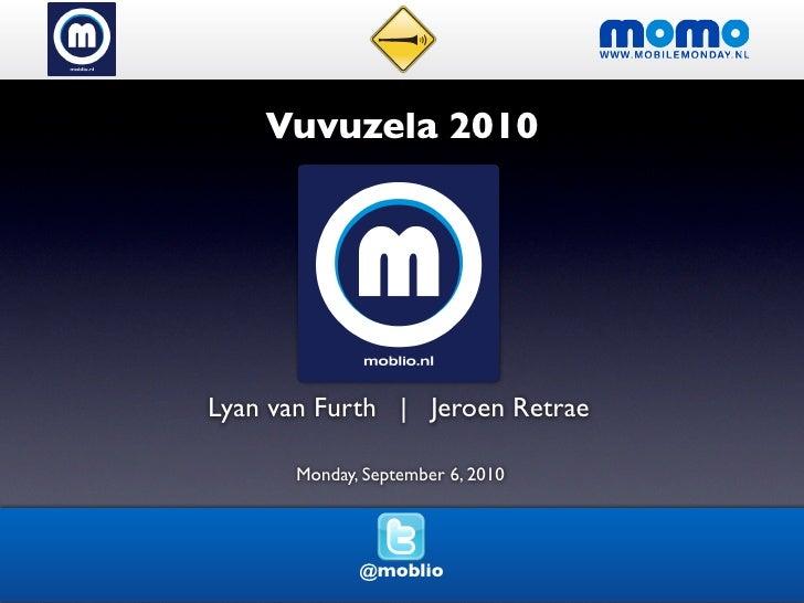 Vuvuzela 2010     Lyan van Furth | Jeroen Retrae        Monday, September 6, 2010                  @moblio