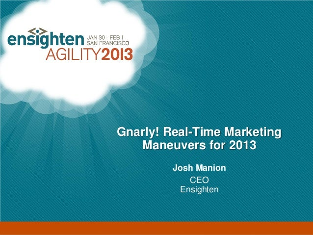Enterprise Tag Management                        Gnarly! Real-Time Marketing                           Maneuvers for 2013 ...