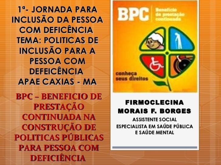 1ª- JORNADA PARA INCLUSÃO DA PESSOA COM DEFICÊNCIA  TEMA: POLITICAS DE INCLUSÃO PARA A PESSOA COM DEFEICÊNCIA  APAE CAXIAS...