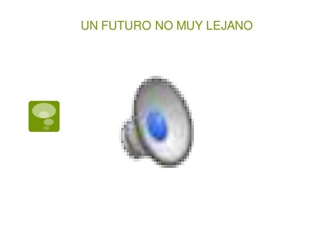 UN FUTURO NO MUY LEJANO