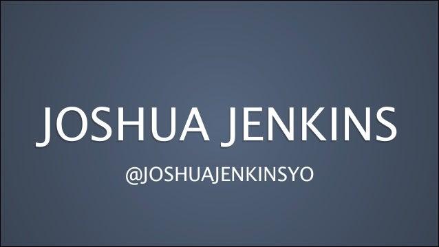 JOSHUA JENKINS @JOSHUAJENKINSYO