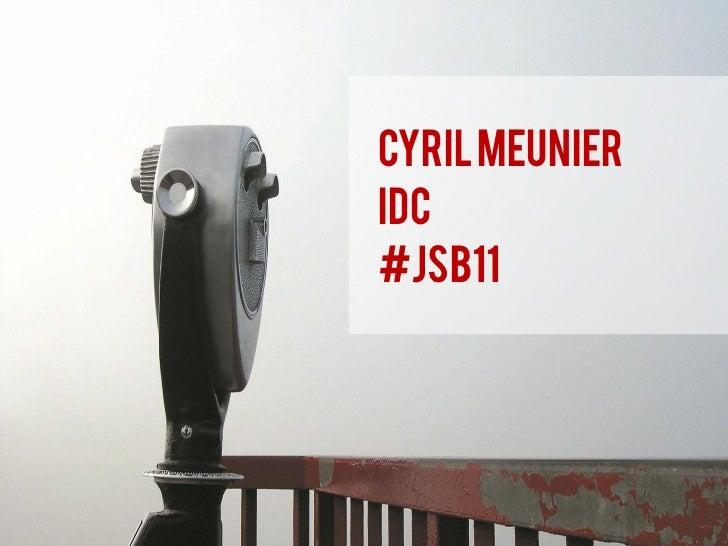 Cyril MeunierIDC#JSB11