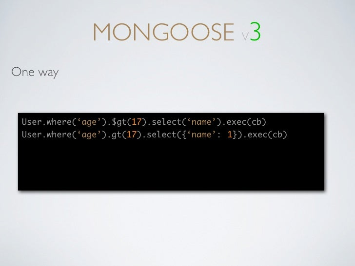 Mongoose v3 :: The Future is Bright