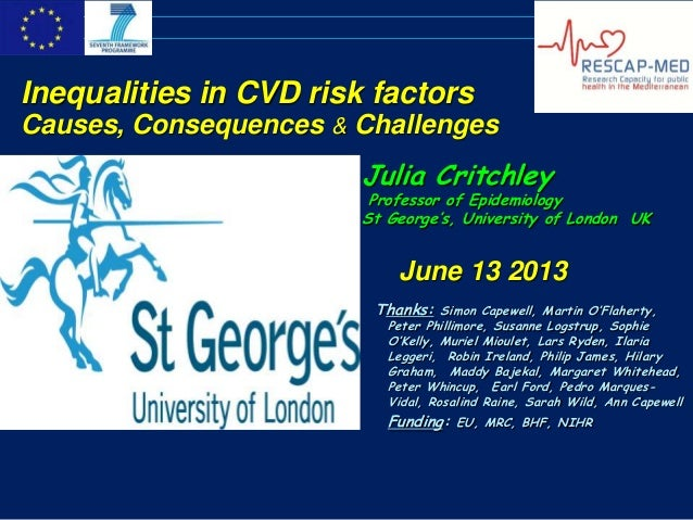Julia CritchleyProfessor of EpidemiologySt George's, University of London UKJune 13 2013Thanks: Simon Capewell, Martin O'F...