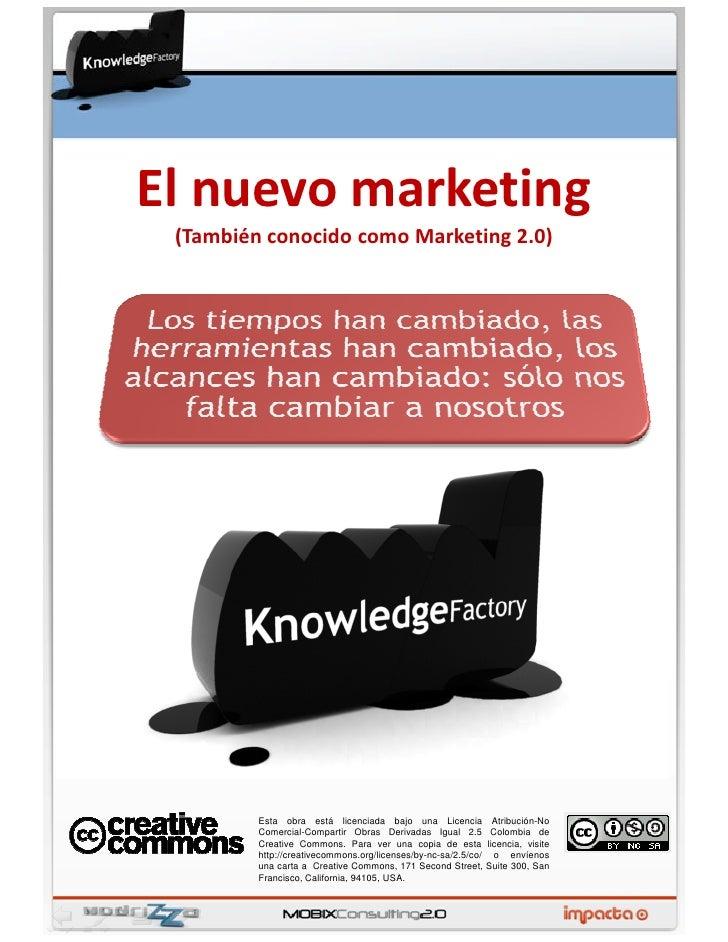 El nuevo marketing  (También conocido como Marketing 2.0)              Esta obra está licenciada bajo una Licencia        ...