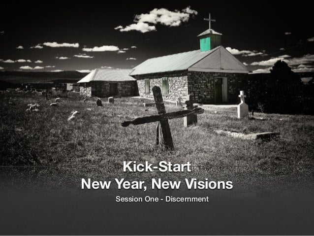Kick-Start New Year, New Visions Session One - Discernment
