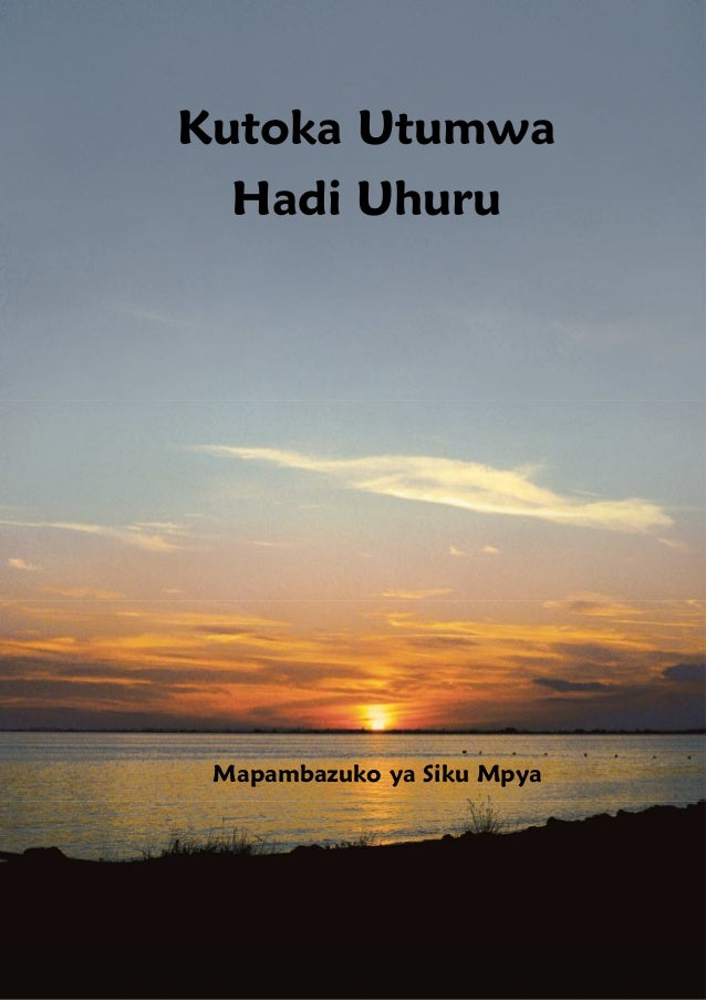 W - 1 - Kutoka Utumwa Hadi Uhuru Mapambazuko ya Siku Mpya