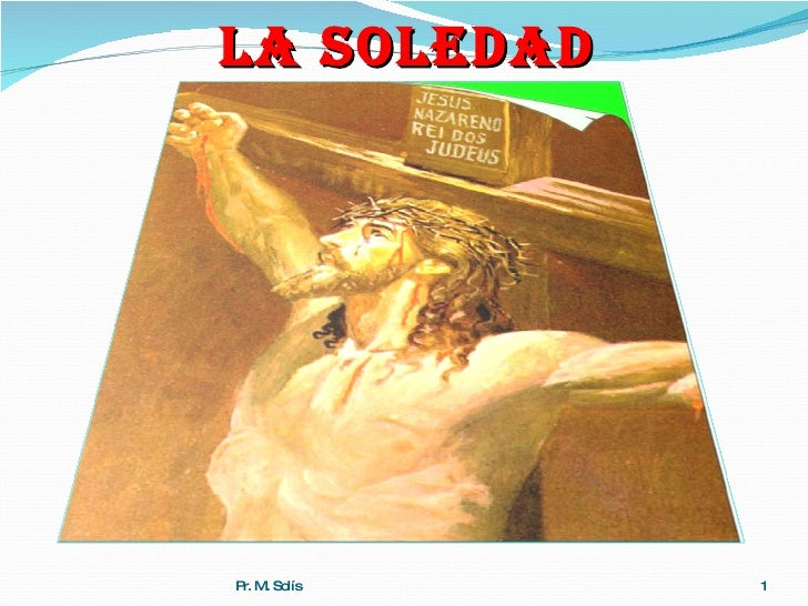 La Soledad Pr. M. Solís