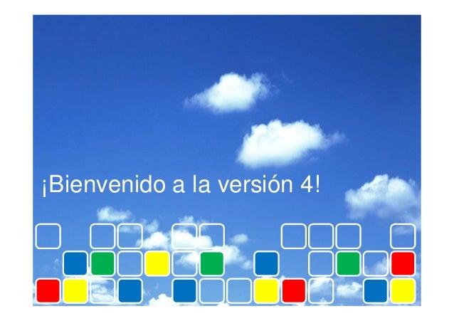 ¡Bienvenido a la versión 4!