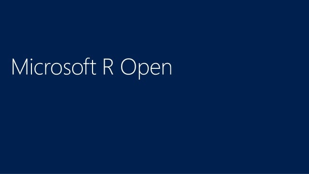 Microsoft R Open The Enhanced R Distribution - oukas info