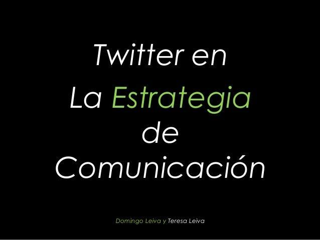 Twitter en La Estrategia      deComunicación    Domingo Leiva y Teresa Leiva