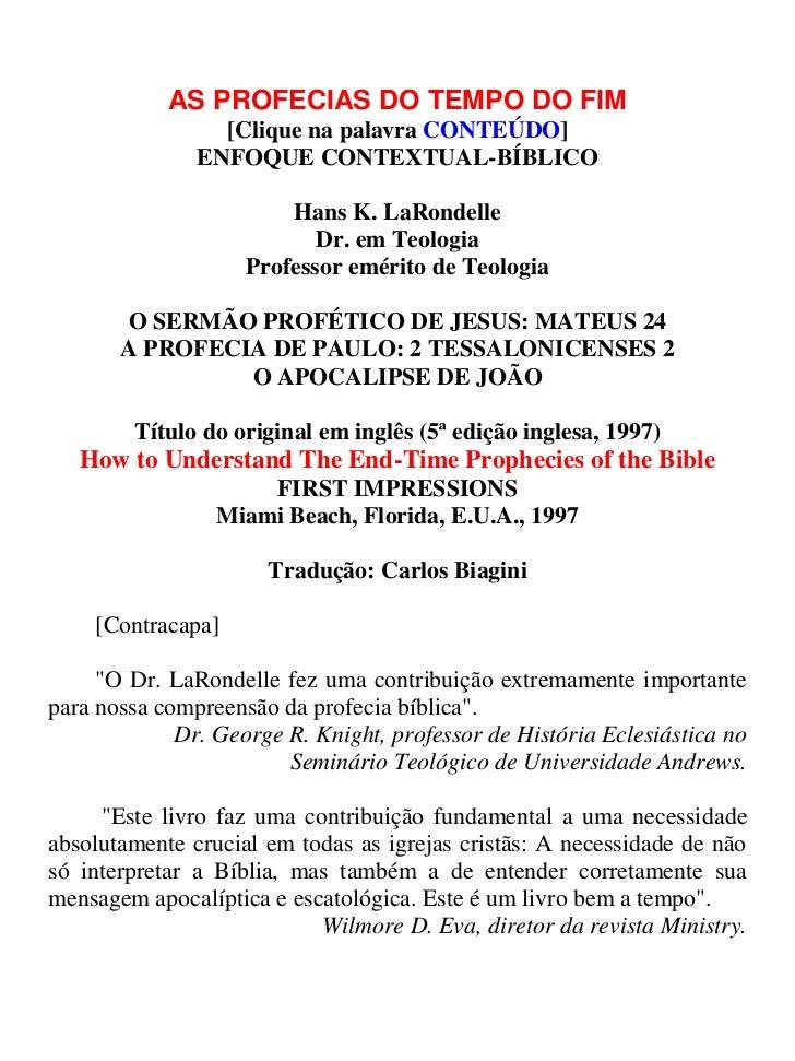 AS PROFECIAS DO TEMPO DO FIM                 [Clique na palavra CONTEÚDO]               ENFOQUE CONTEXTUAL-BÍBLICO        ...