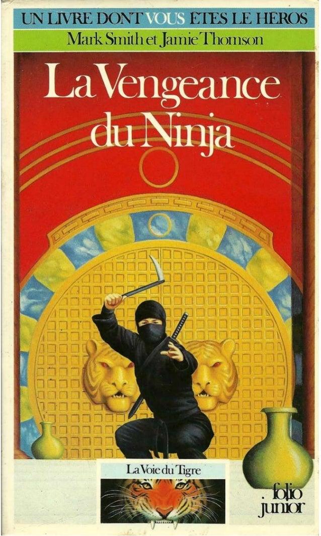 Mark Smith et Jamie Thomson La Vengeance du Ninja La Voie du Tigre/1 Traduit de l'anglais par C. Degolf Illustrations de B...