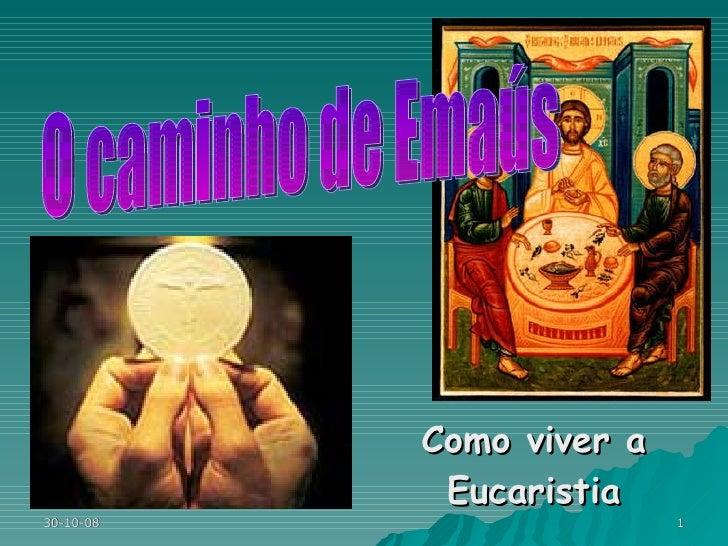 Como viver a Eucaristia O caminho de Emaús
