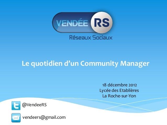 Le quotidien d'un Community Manager                      18 décembre 2012                     Lycée des Etablières        ...