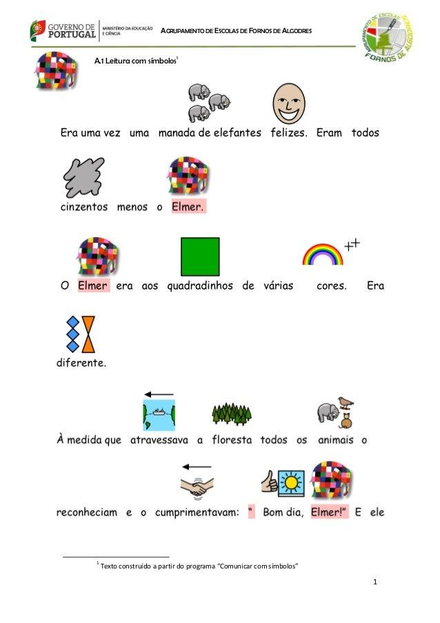 AAGGRRUUPPAAMMEENNTTOO DDEE EESSCCOOLLAASS DDEE FFOORRNNOOSS DDEE AALLGGOODDRREESS 1 A.1 Leitura com símbolos1 1 Texto con...
