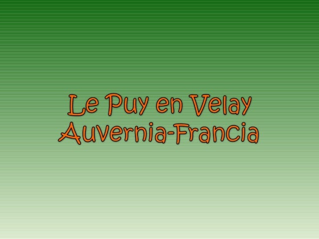 Le Puy en Velay est un village pittoresque à l'atmosphère médiévale. C'est dans la région Auvergne en France . FRANCIA Le ...