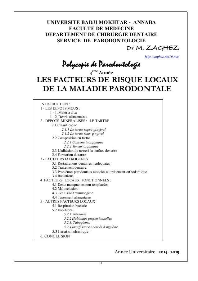 1 UNIVERSITE BADJI MOKHTAR - ANNABA FACULTE DE MEDECINE DEPARTEMENT DE CHIRURGIE DENTAIRE SERVICE DE PARODONTOLOGIE Dr M. ...