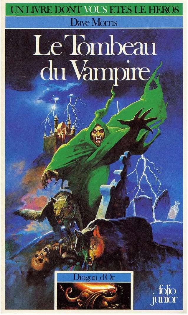 A mes parents Joan et Victor Morris Titre original : Crypl of the Vampire Tous droits de traduction, de reproduction et d'...