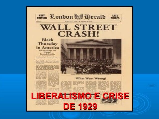 LIBERALISMO E CRISELIBERALISMO E CRISE DE 1929DE 1929