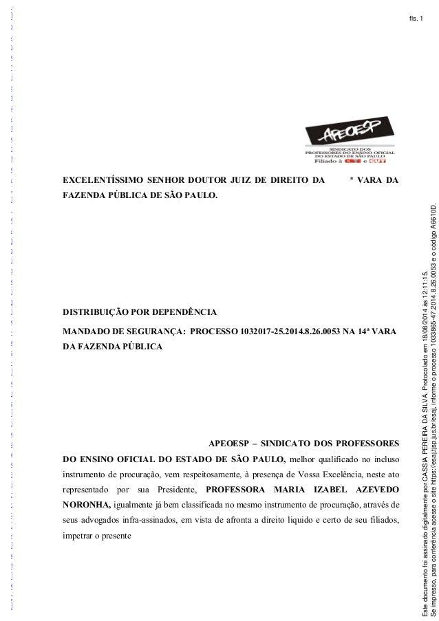 EXCELENTÍSSIMO SENHOR DOUTOR JUIZ DE DIREITO DA ª VARA DA FAZENDA PÚBLICA DE SÃO PAULO. DISTRIBUIÇÃO POR DEPENDÊNCIA MANDA...