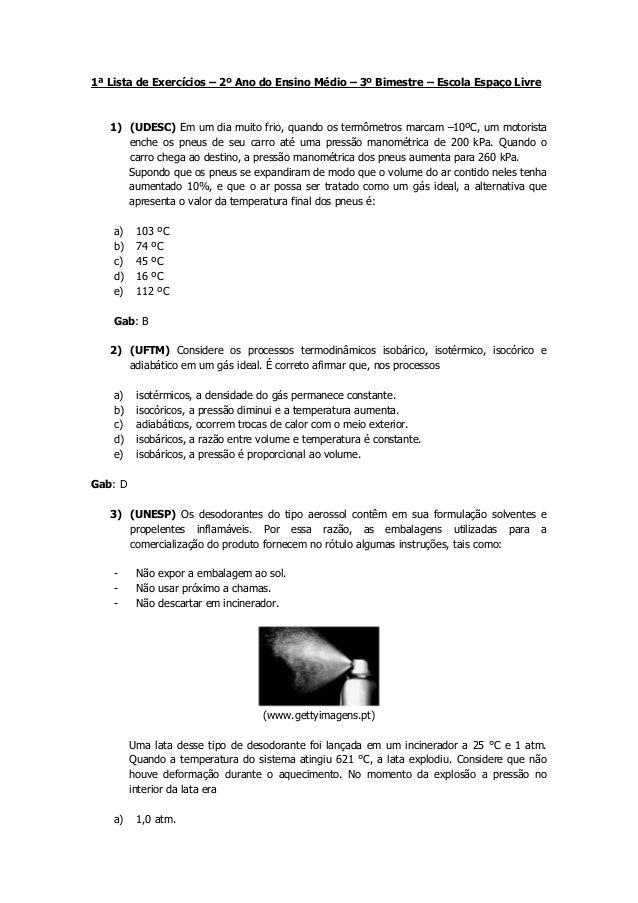 1ª Lista de Exercícios – 2º Ano do Ensino Médio – 3º Bimestre – Escola Espaço Livre  1) (UDESC) Em um dia muito frio, quan...