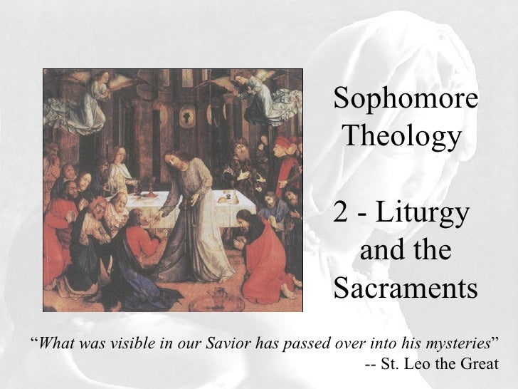 "Sophomore Theology Sophomore Theology  1 – Seasons of Love, Life, and Faith "" What was visible in our Savior has passed ov..."