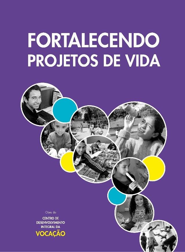 Milton Alves Santos e Rita Ladeia Organização FORTALECENDO PROJETOS DE VIDA