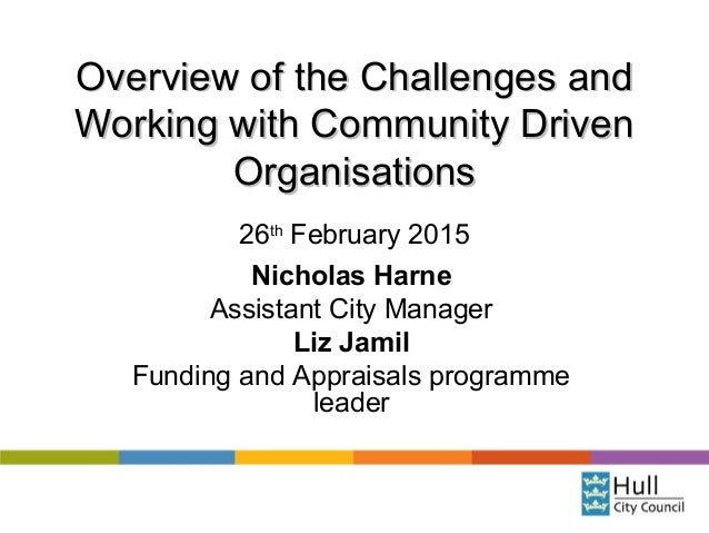 Overview of the Challenges andOverview of the Challenges and Working with Community DrivenWorking with Community Driven Or...
