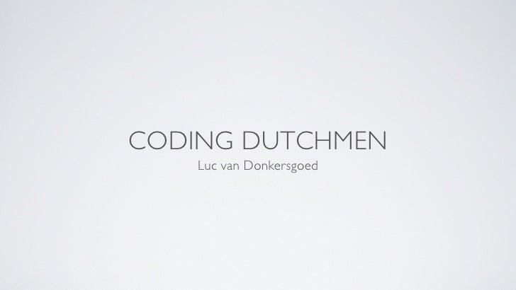 CODING DUTCHMEN    Luc van Donkersgoed