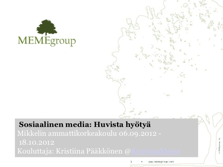 Sosiaalinen media: Huvista hyötyäMikkelin ammattikorkeakoulu 06.09.2012 -                                                 ...