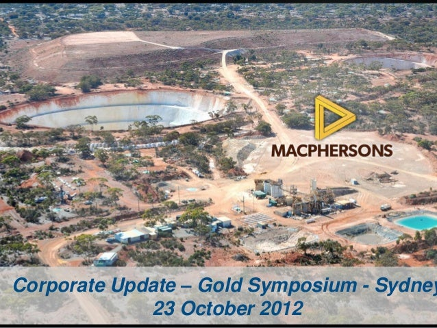 Corporate Update – Gold Symposium - Sydney             23 October 2012
