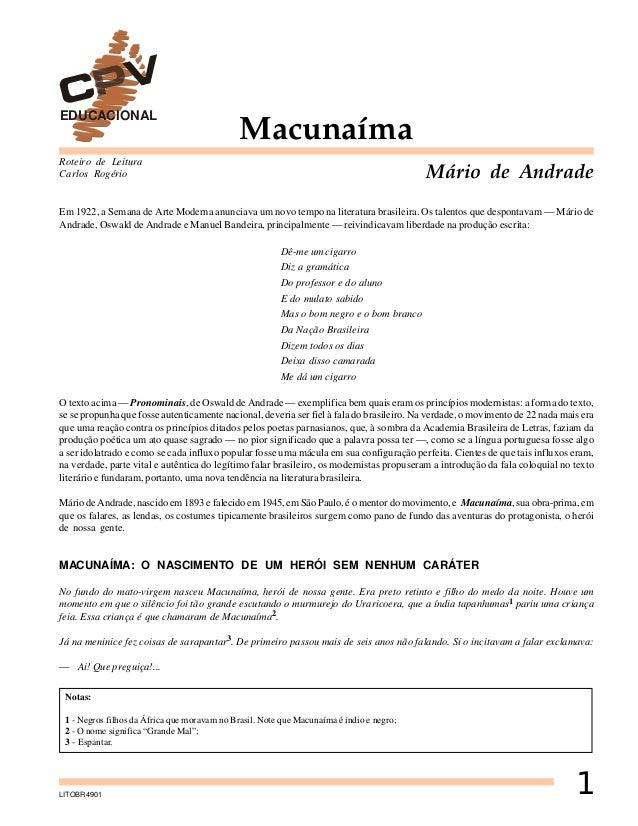 EDUCACIONAL  Macunaíma  Roteiro de Leitura Carlos Rogério  Mário de Andrade  Em 1922, a Semana de Arte Moderna anunciava u...