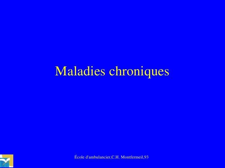 Maladies chroniques École d'ambulancier,C.H. Montfermeil,93