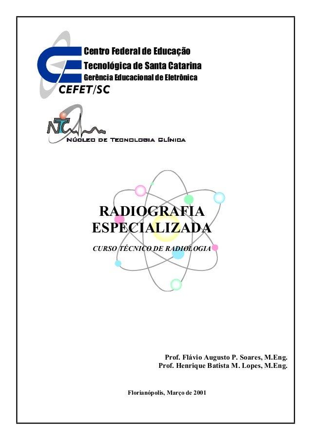 Centro Federal de Educação Tecnológica de Santa Catarina Gerência Educacional de Eletrônica  RADIOGRAFIA ESPECIALIZADA CUR...