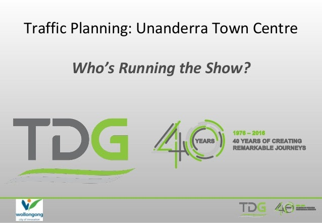 Traffic Planning: Unanderra Town Centre Who's Running the Show?