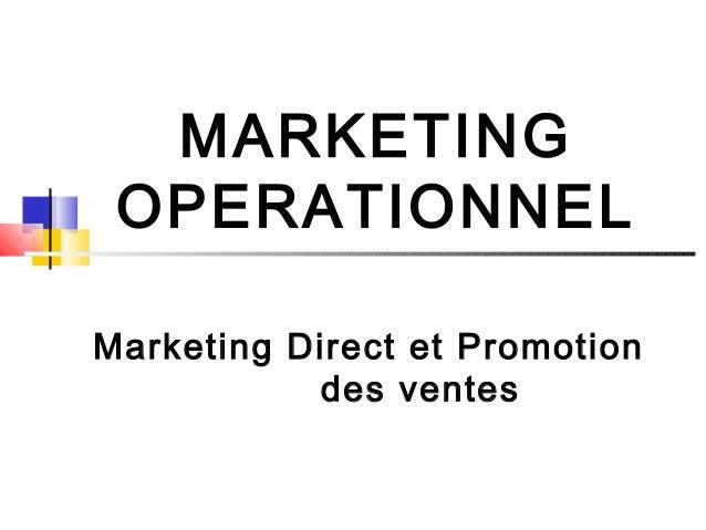 MARKETING OPERATIONNEL Marketing Direct et Promotion des ventes